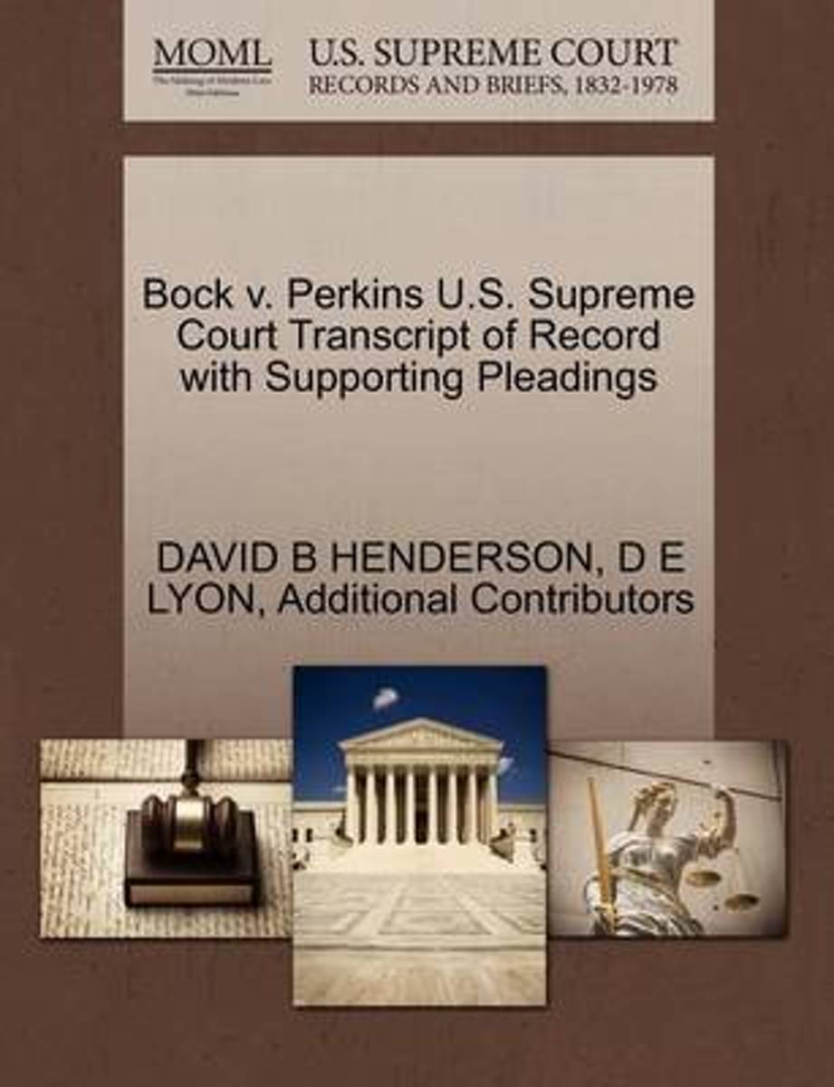 Bock V. Perkins U.S. Supreme Court Transcript of Record with Supporting Pleadings