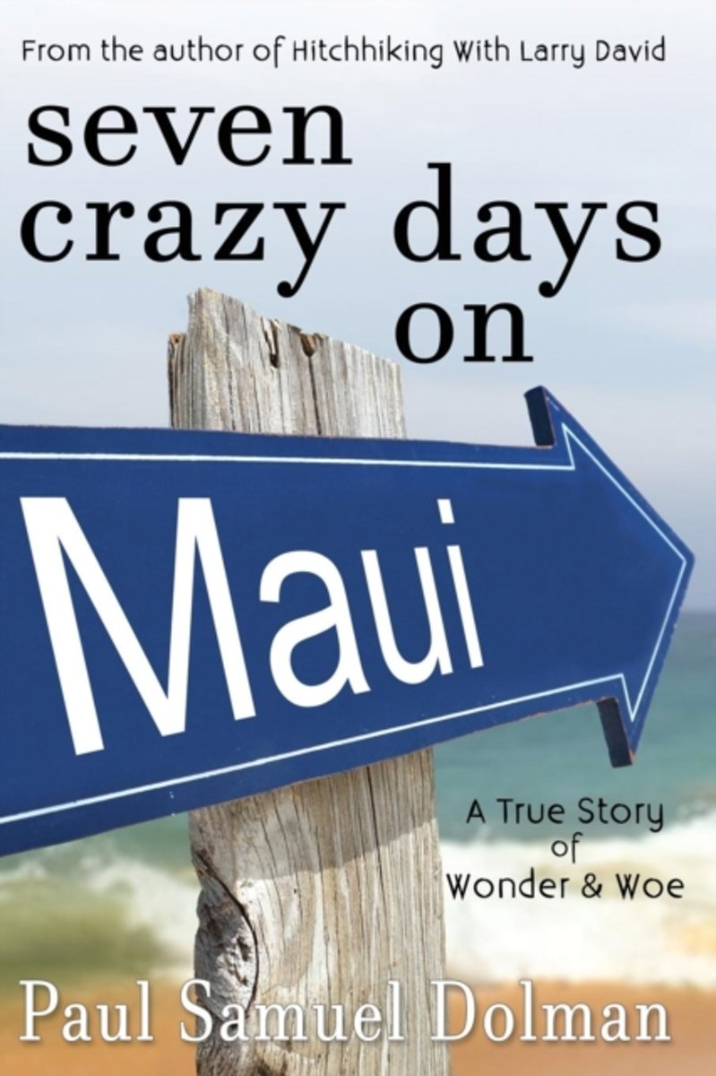 Seven Crazy Days on Maui