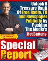 How to Unlock a Treasure Vault of Free Publicity by Pushing the Media's Hot Buttons