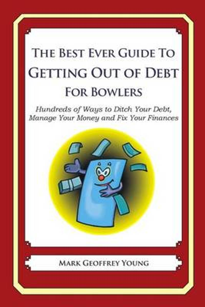 The Best Ever Guide to Getting Out of Debt for Bowlers