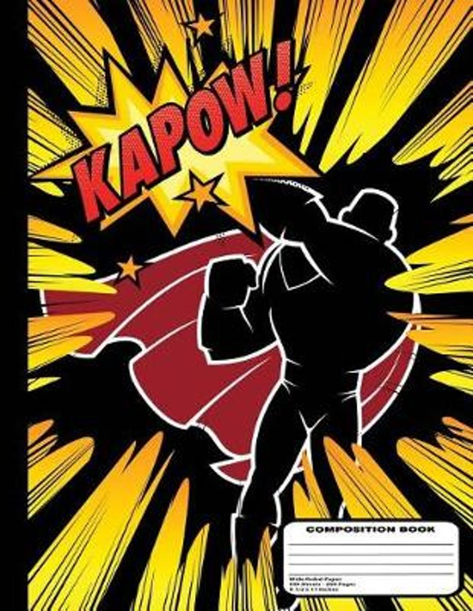Caped Superhero Kapow! Composition Notebook Wide Ruled 200 Pages / 100 Sheets, 8-1/2 X 11