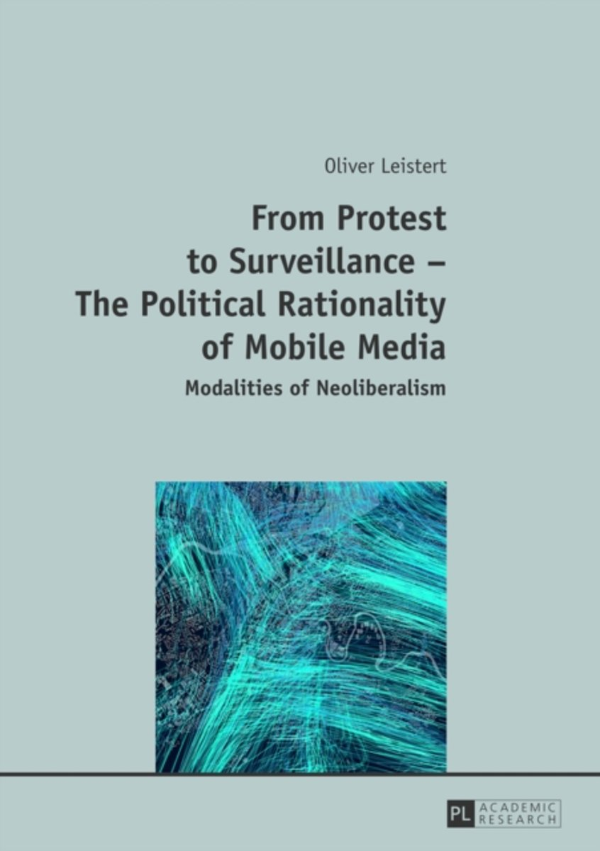 From Protest to Surveillance - The Political Rationality of Mobile Media