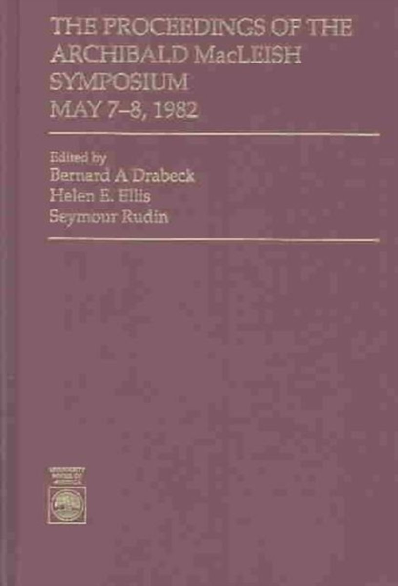 The Proceedings of the Archibald MacLeish Symposium, May 7-8, 1982