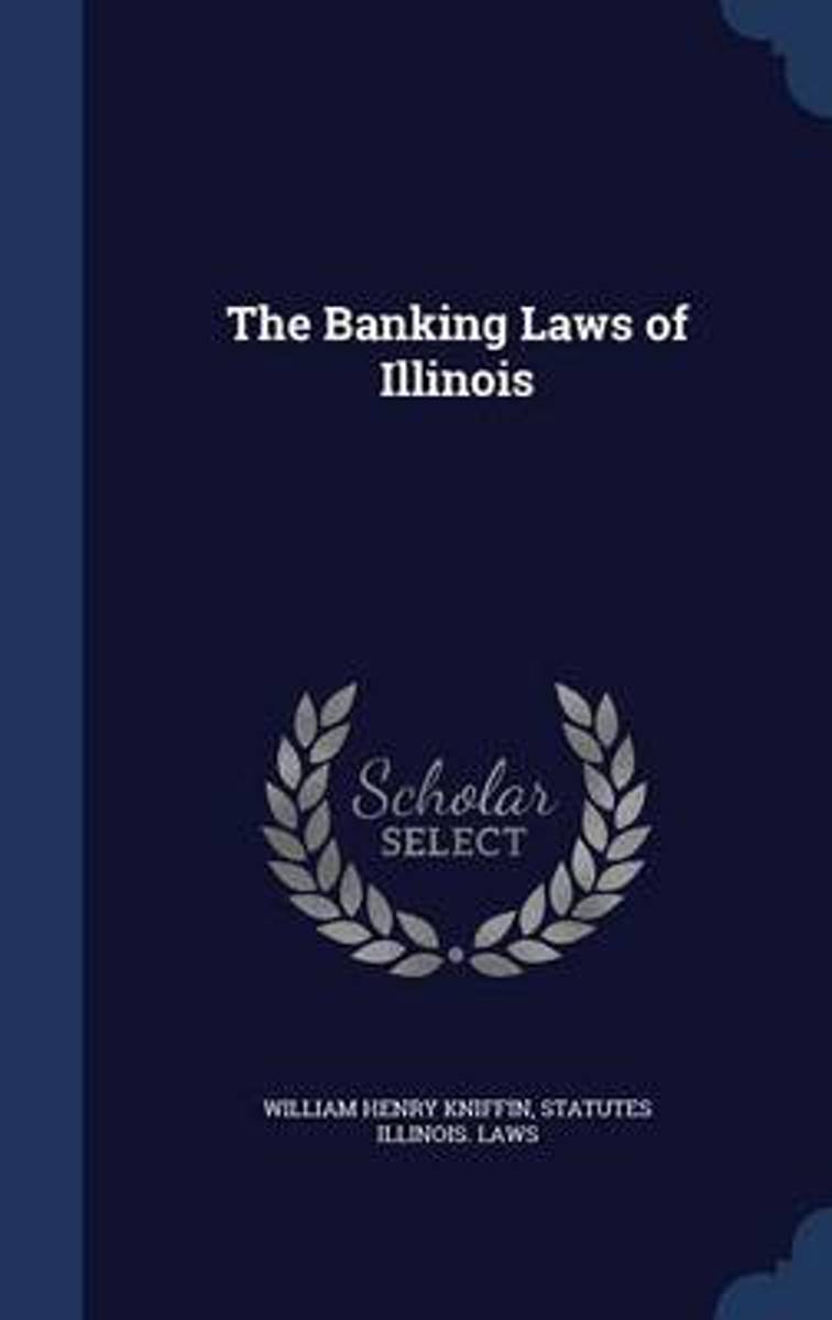 The Banking Laws of Illinois