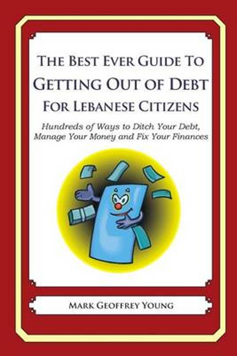 The Best Ever Guide to Getting Out of Debt for Lebanese Citizens