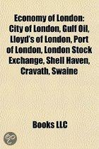 Economy of London: City of London, Lloyd's of London, London Stock Exchange, Port of London, Canary Wharf, Eog Resources, Shell Haven, Cr