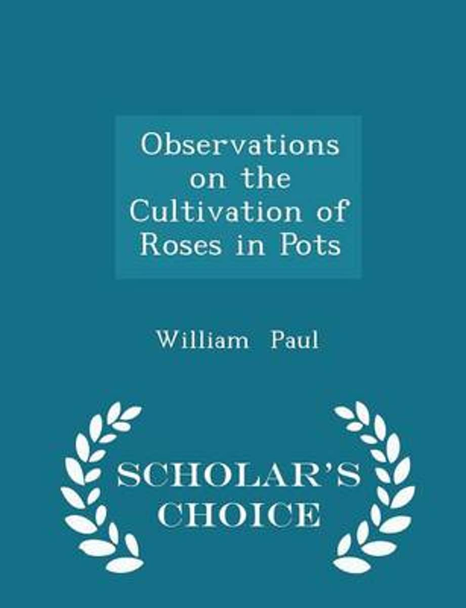Observations on the Cultivation of Roses in Pots - Scholar's Choice Edition