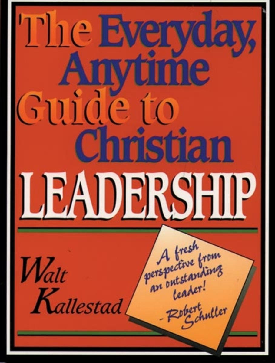 Everyday, Anytime Guide to Christian Leadership
