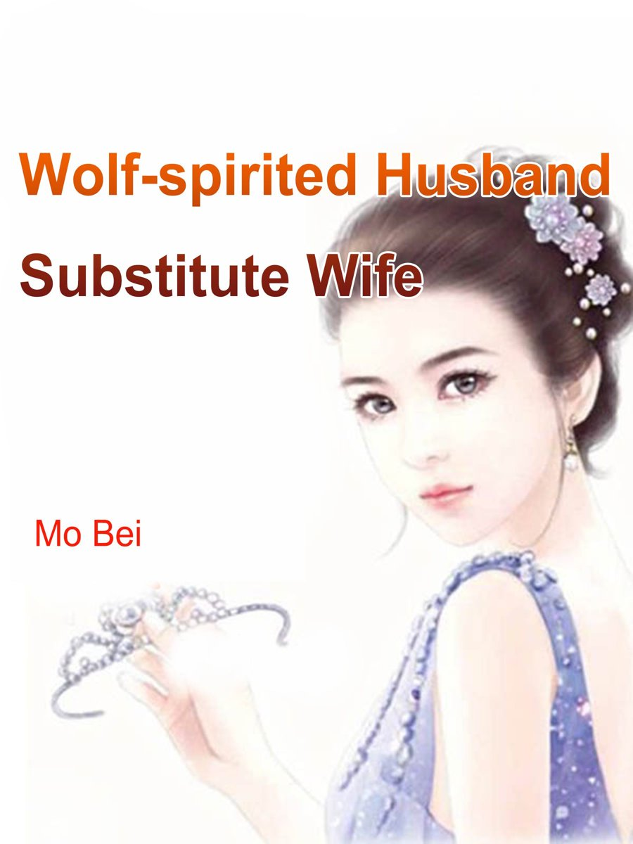 Wolf-spirited Husband, Substitute Wife
