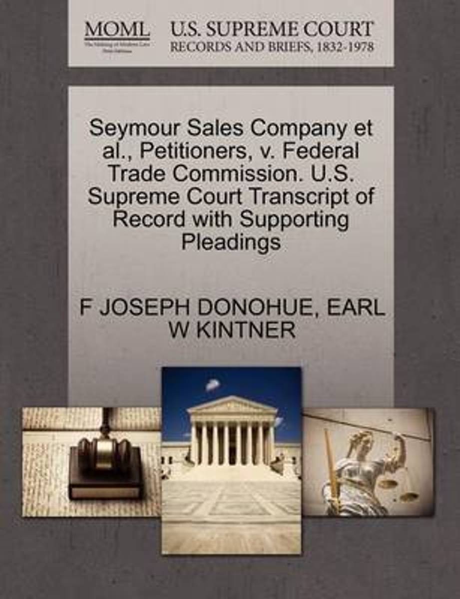 Seymour Sales Company et al., Petitioners, V. Federal Trade Commission. U.S. Supreme Court Transcript of Record with Supporting Pleadings