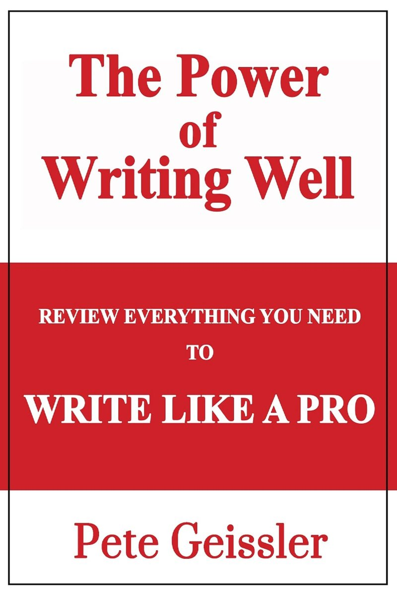 Review Everything You Need to Write Like a Pro: The Power of Writing Well