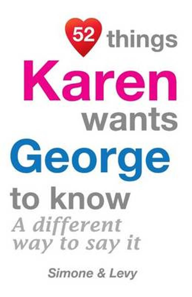 52 Things Karen Wants George to Know