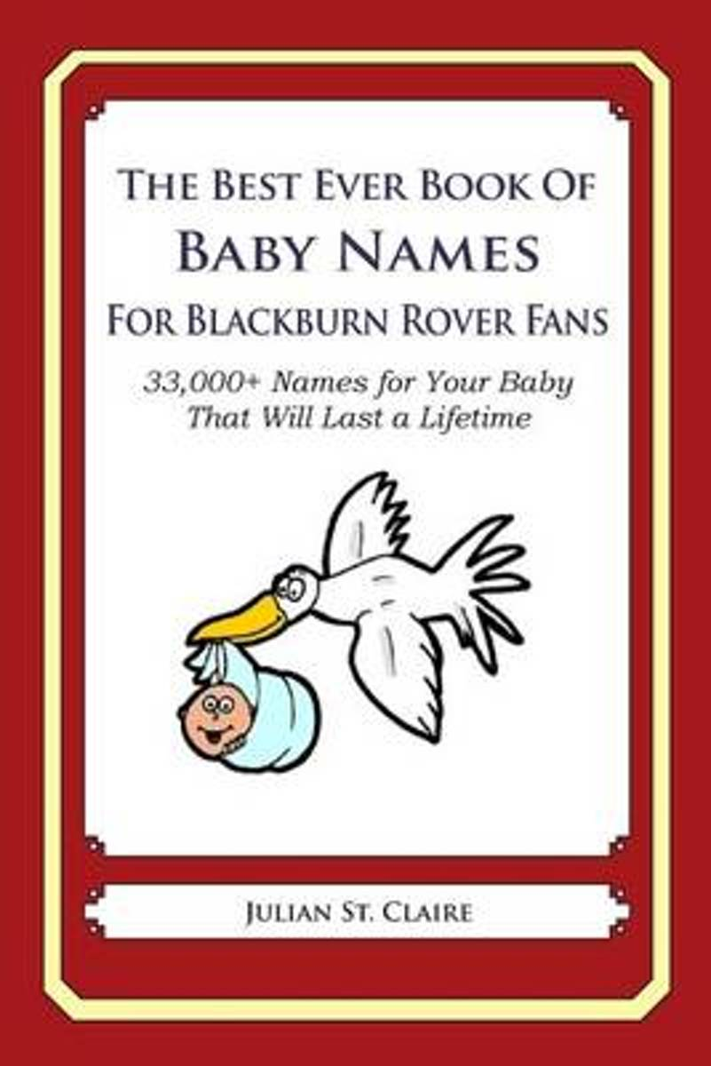 The Best Ever Book of Baby Names for Blackburn Rovers Fans