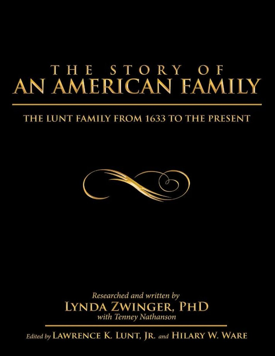 The Story of an American Family: The Lunt Family from 1633 to the Present