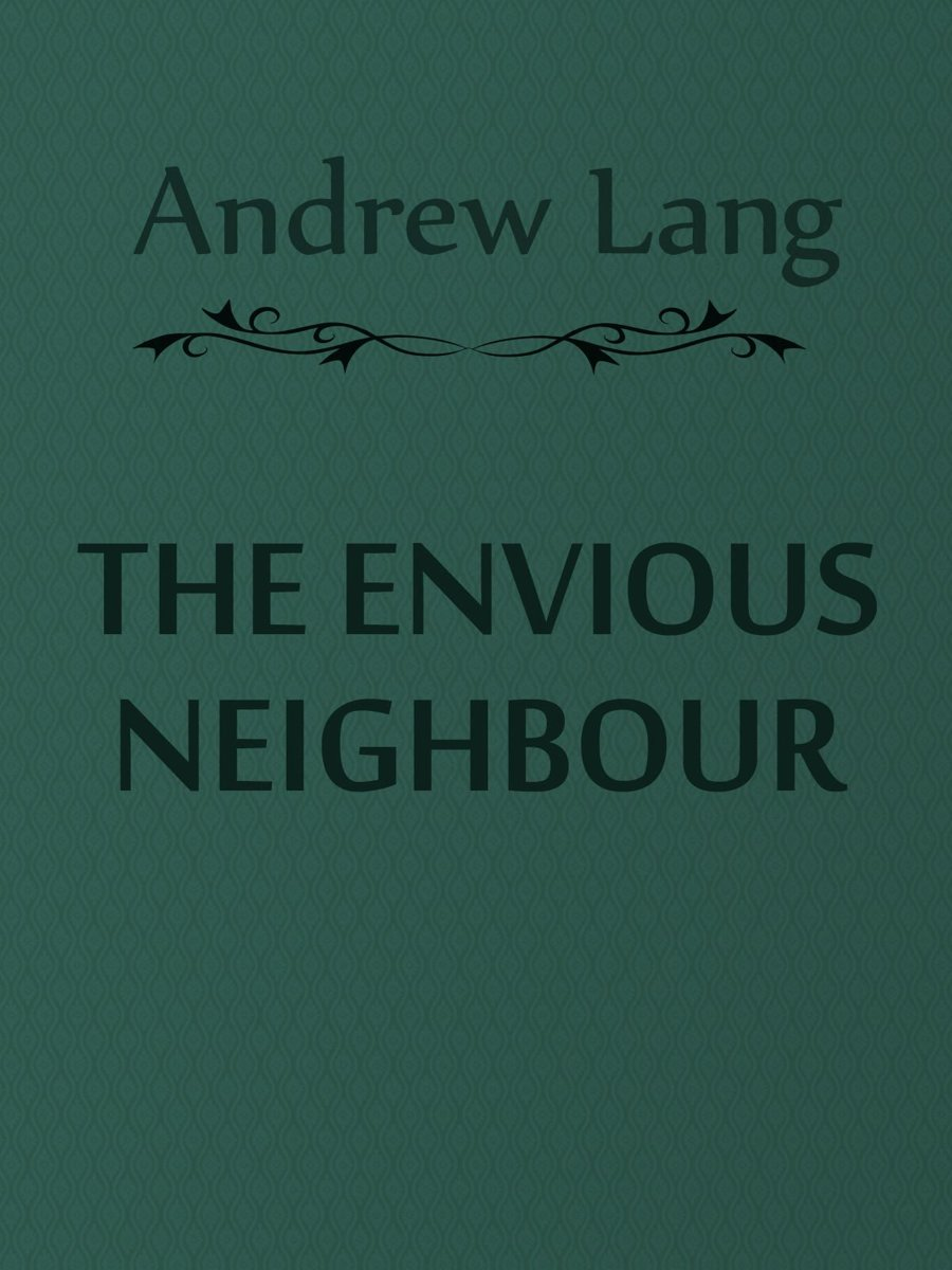 The Envious Neighbour
