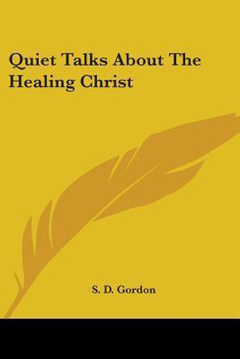Quiet Talks about the Healing Christ