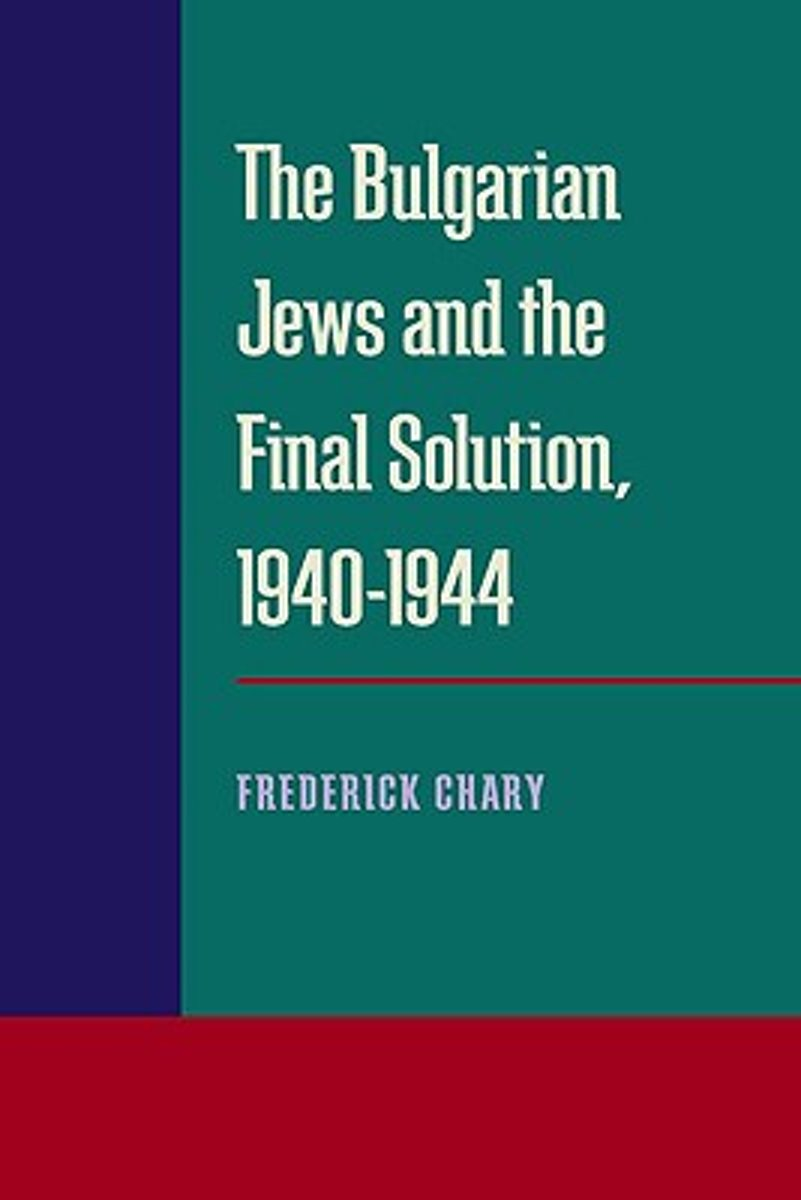 THE BULGARIAN JEWS AND THE FINAL SOLUTION, 1940 - 1944