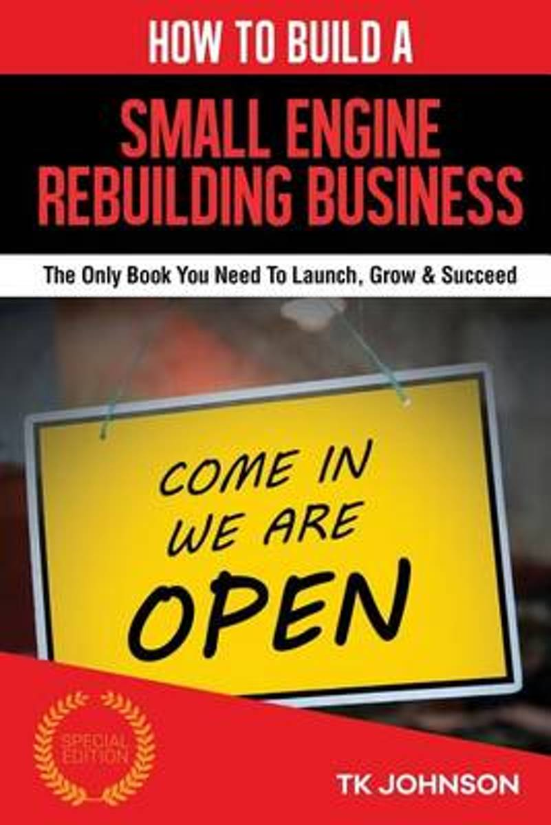 How to Build a Small Engine Rebuilding Business (Special Edition)