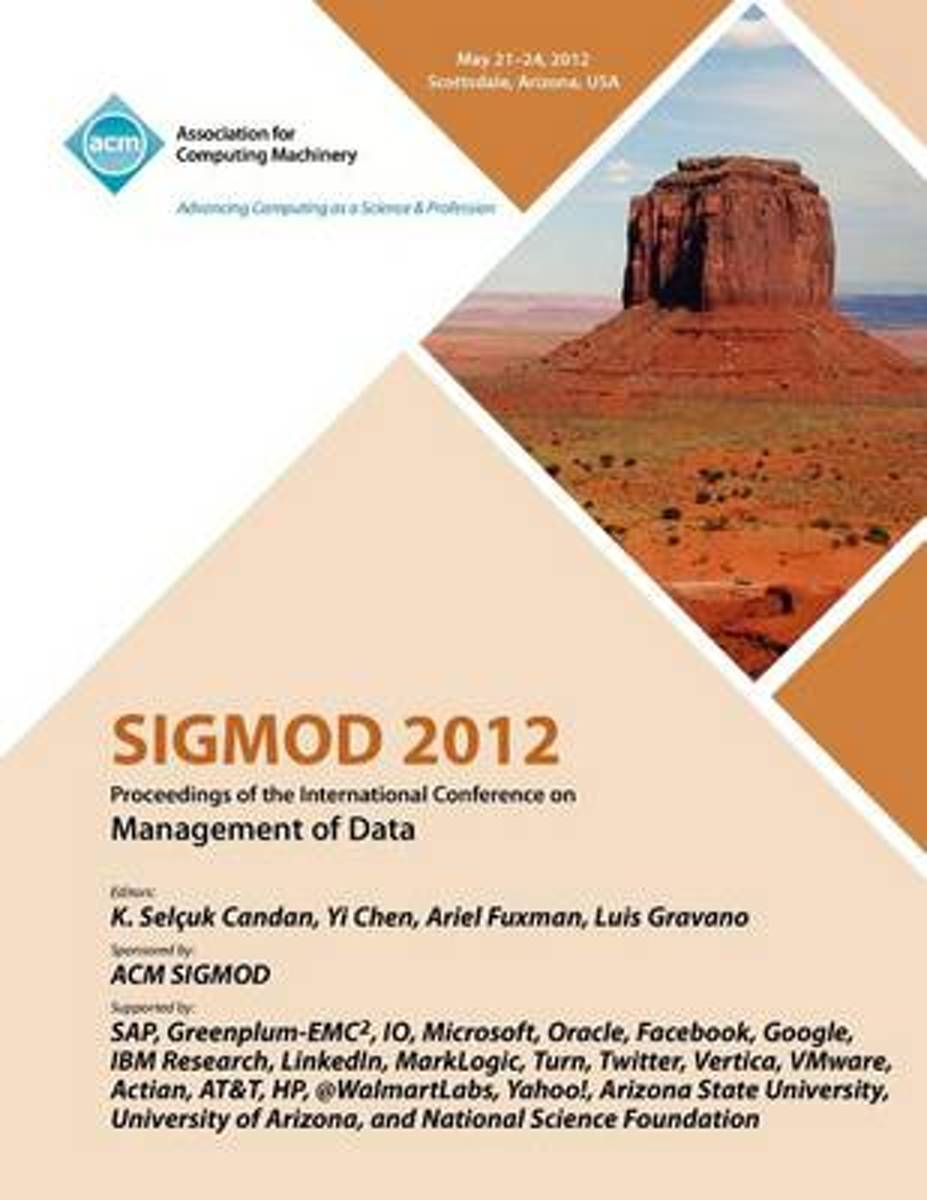 Sigmod 2012 Proceedings of the International Conference on Management of Data