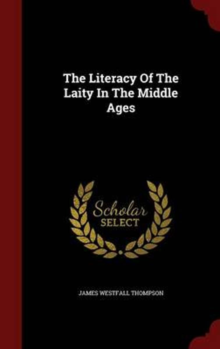 The Literacy of the Laity in the Middle Ages