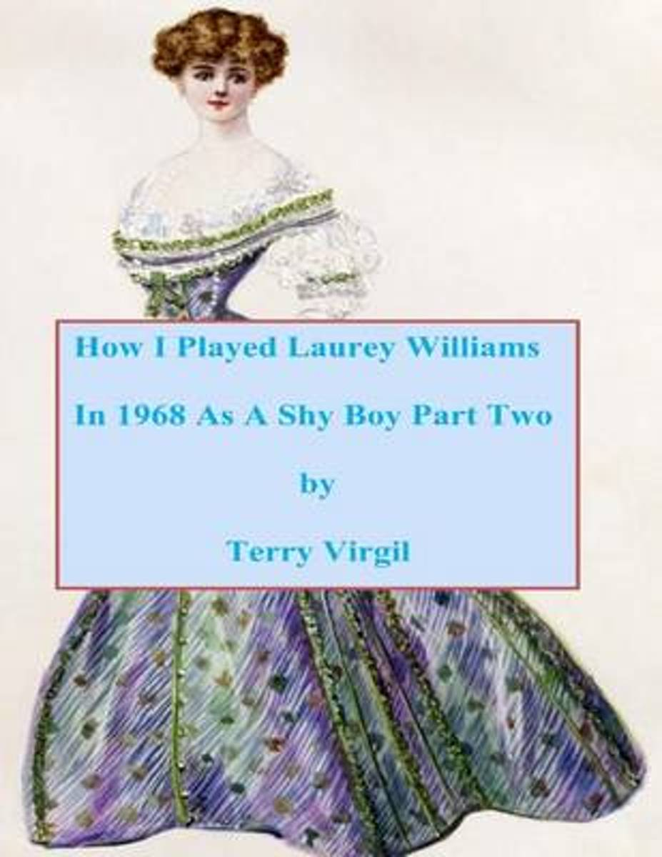 How I Played Laurey Williams in 1968 as a Shy Boy Part Two