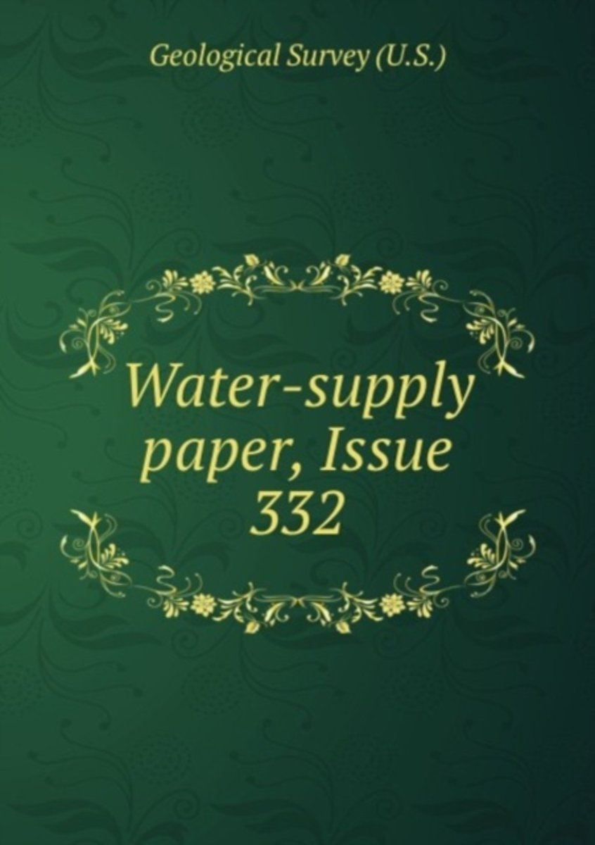 Water-Supply Paper, Issue 332