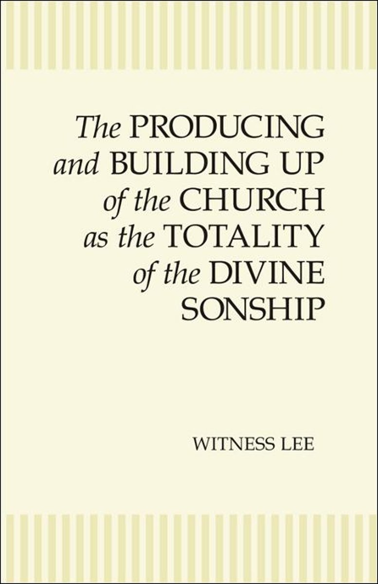 The Producing and Building Up of the Church as the Totality of the Divine Sonship