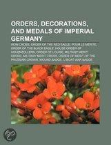 Orders, Decorations, And Medals Of Imperial Germany: Iron Cross, Order Of The Red Eagle, Pour Le Merite, Order Of The Black Eagle