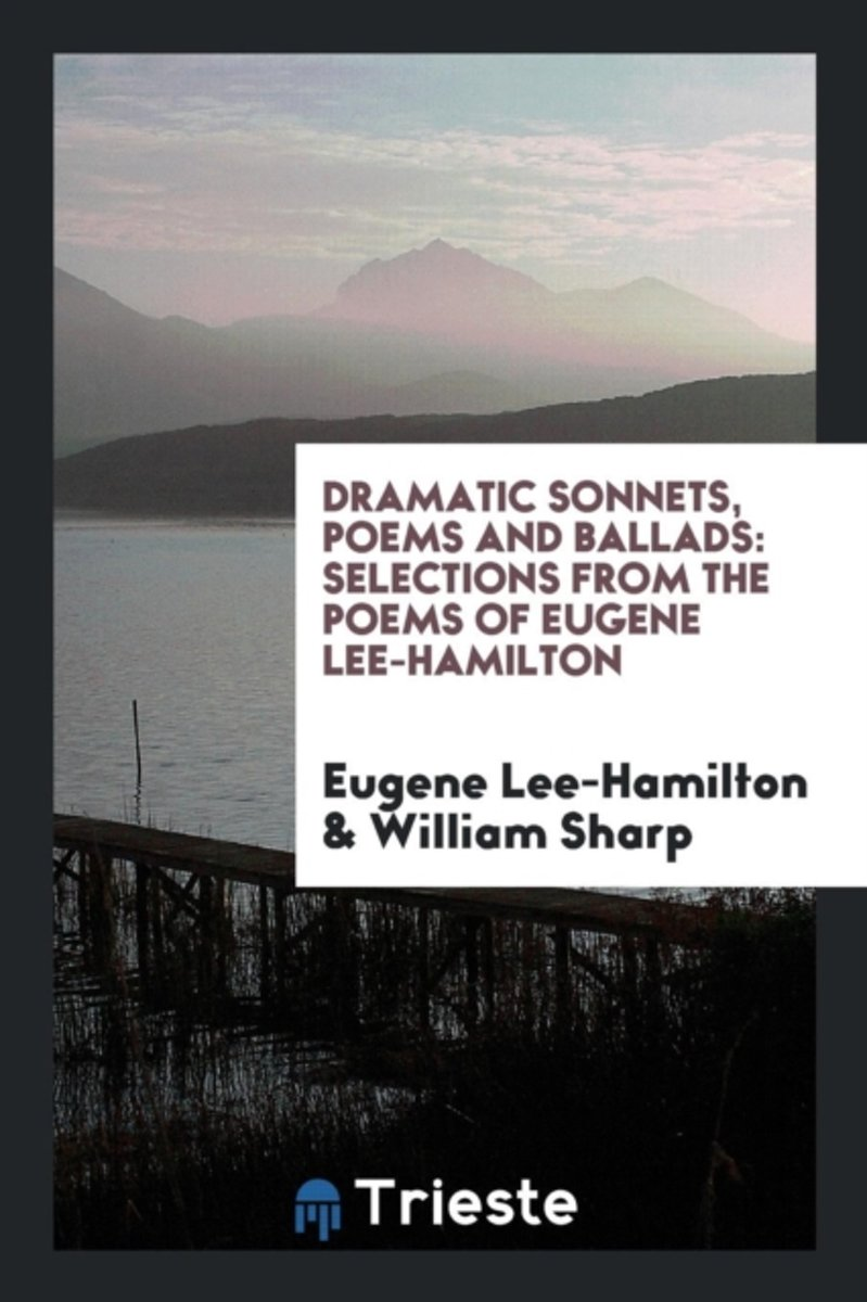 Dramatic Sonnets, Poems and Ballads