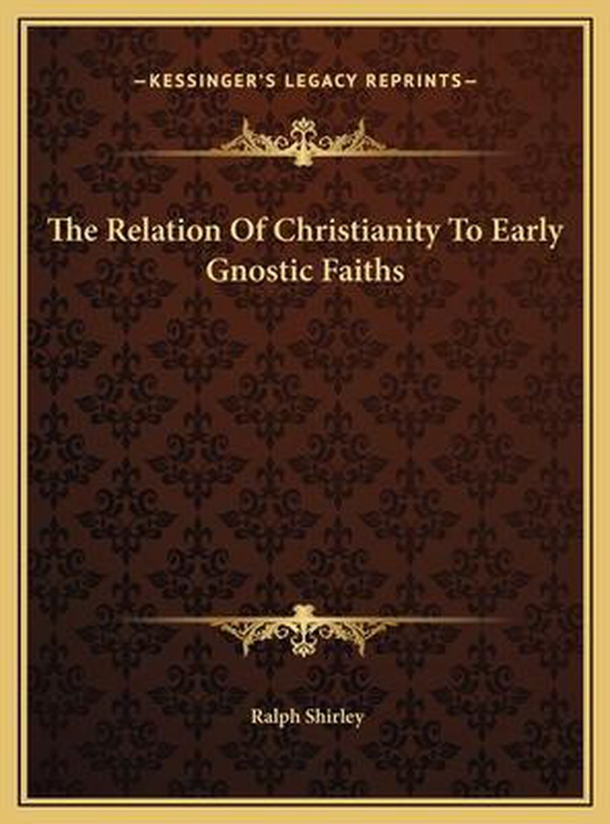 The Relation of Christianity to Early Gnostic Faiths