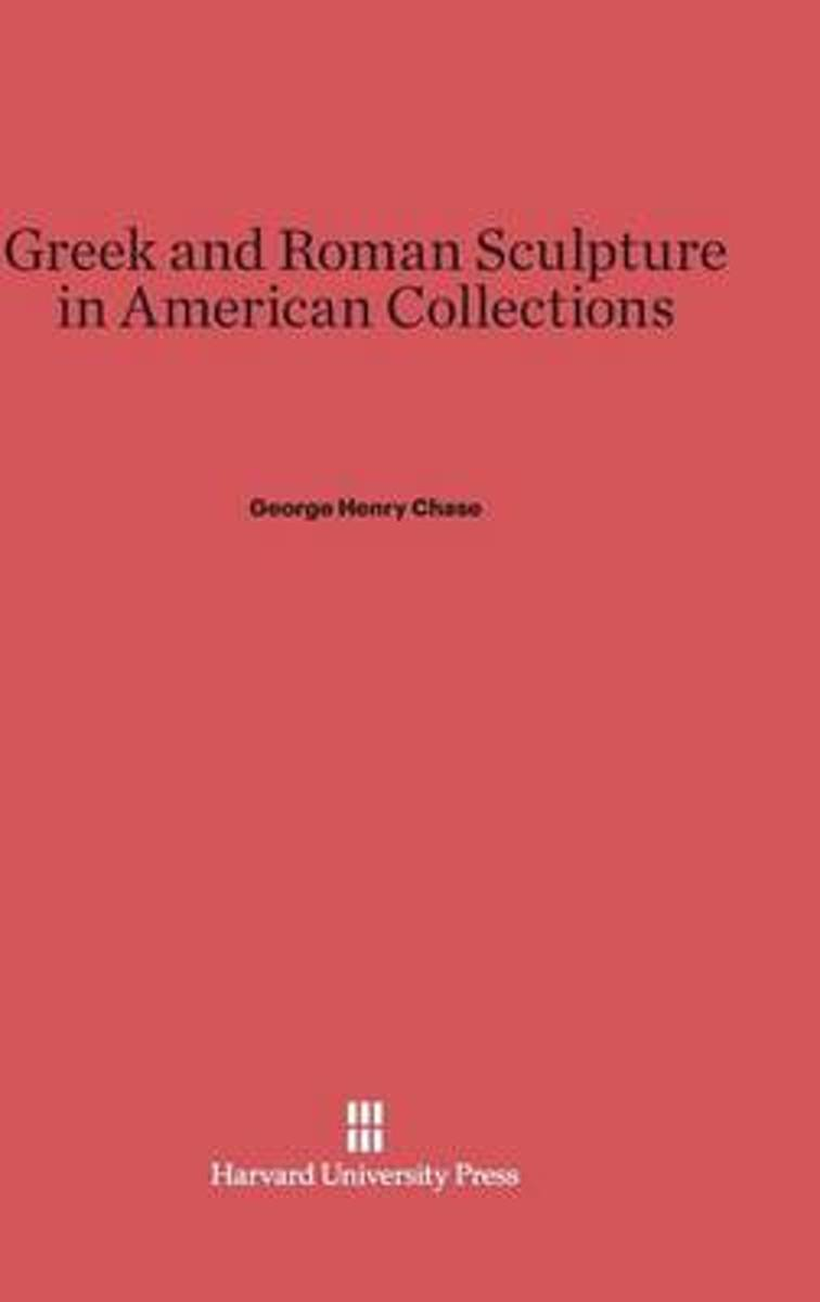 Greek and Roman Sculpture in American Collections