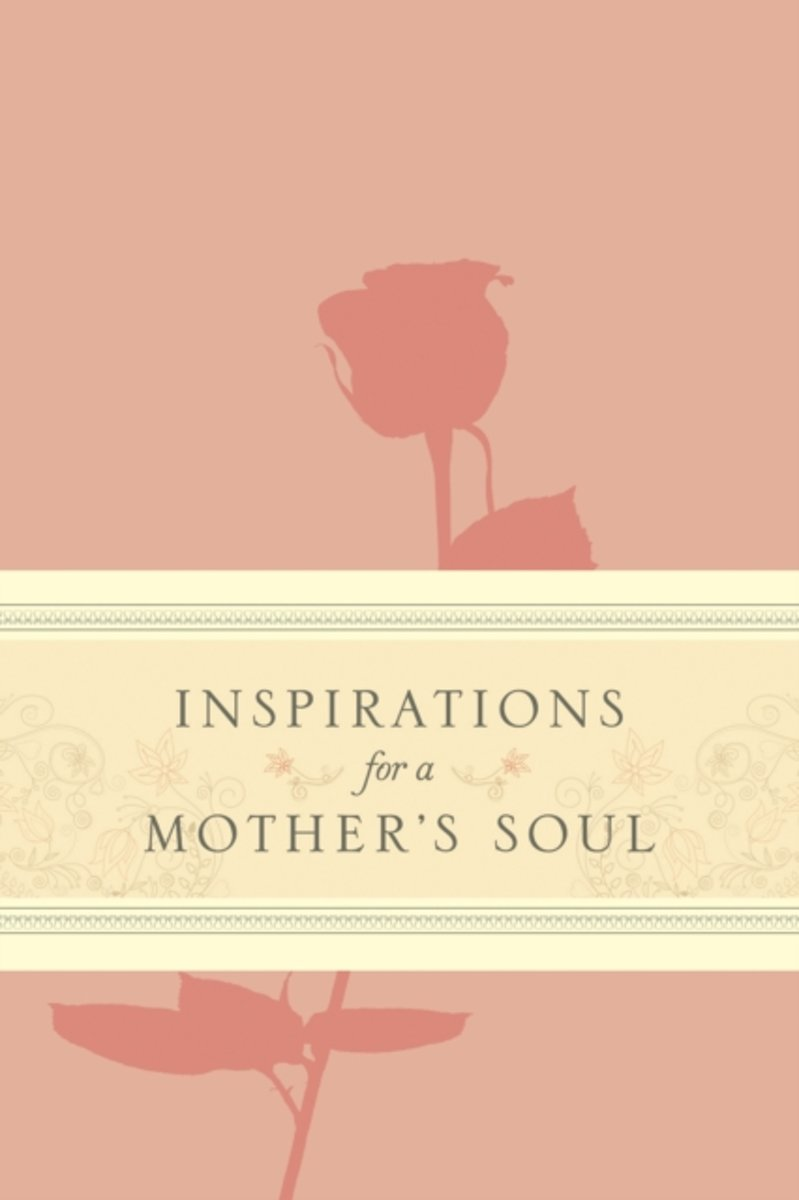 Inspirations for a Mother's Soul