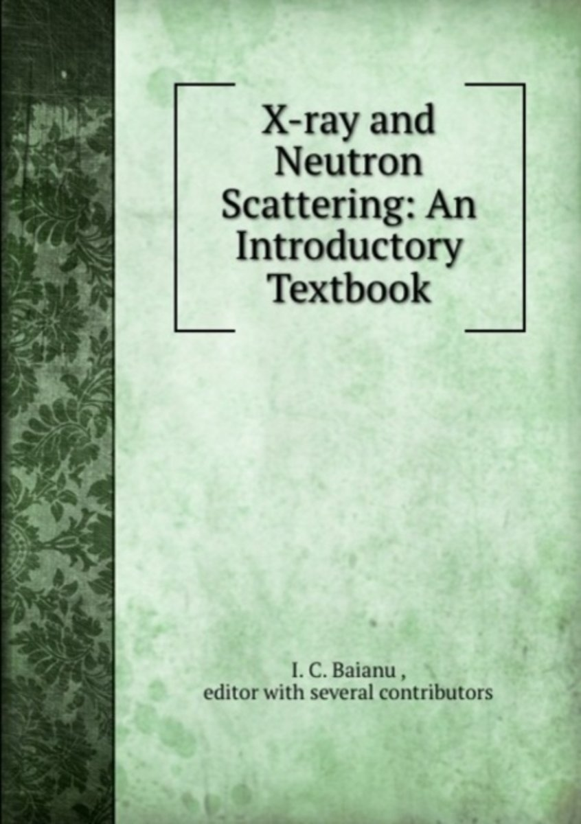 X-Ray and Neutron Scattering: an Introductory Textbook