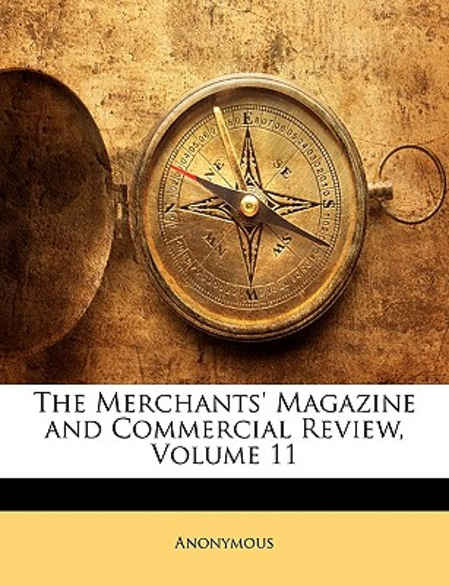 The Merchants' Magazine and Commercial Review, Volume 11