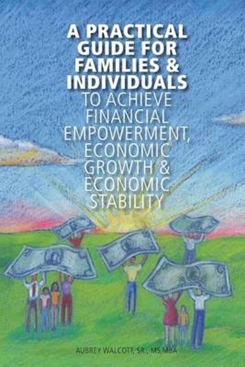 A Practical Guide for Families & Individuals to Achieve Financial Empowerment,
