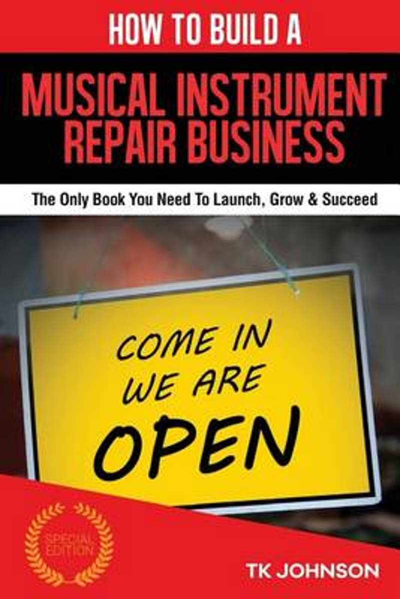 How to Build a Musical Instrument Repair Business (Special Edition)