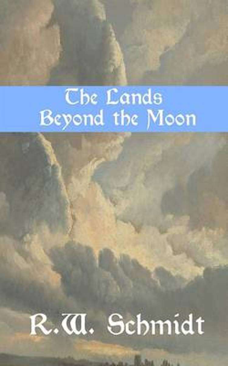 The Lands Beyond the Moon