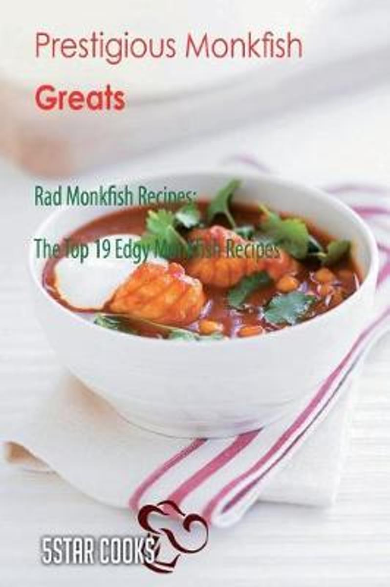Prestigious Monkfish Greats - Rad Monkfish Recipes, the Top 19 Edgy Monkfish Rec