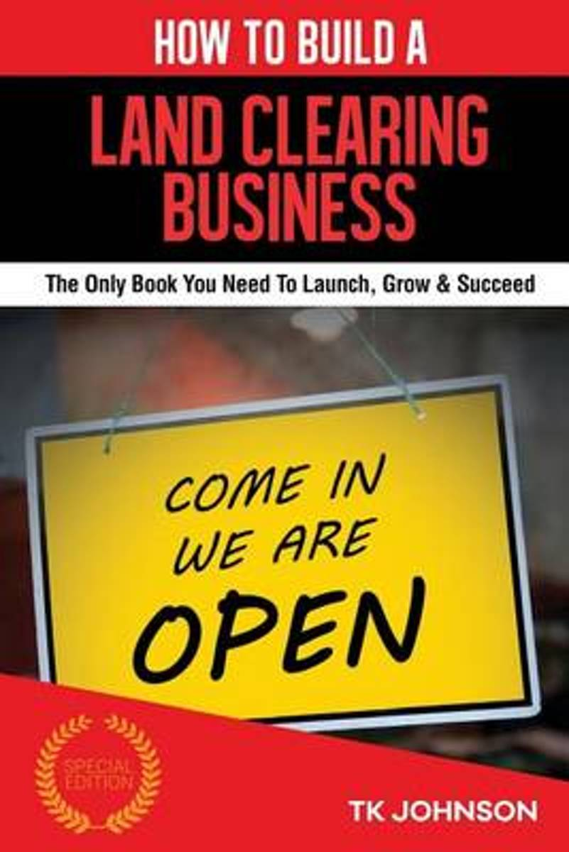 How to Build a Land Clearing Business (Special Edition)