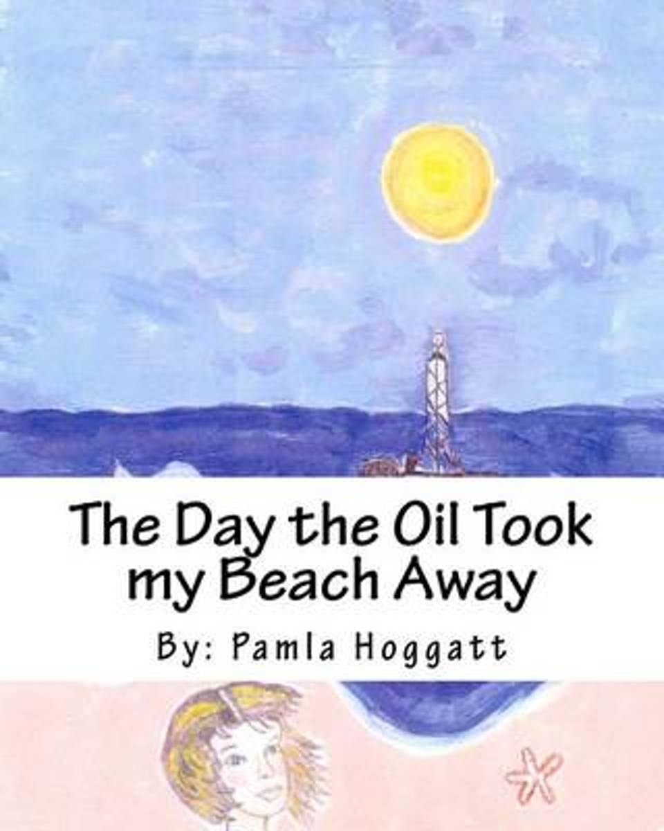 The Day the Oil Took My Beach Away