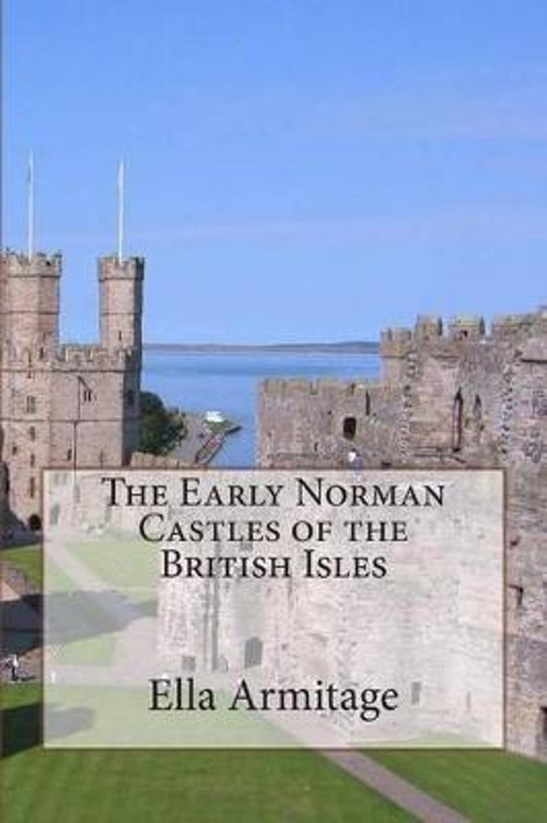 The Early Norman Castles of the British Isles