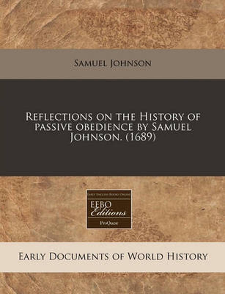 Reflections on the History of Passive Obedience by Samuel Johnson. (1689)