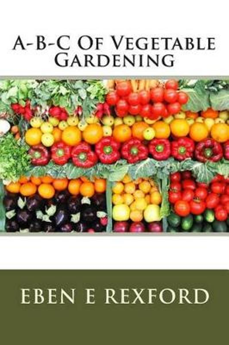 A-B-C of Vegetable Gardening