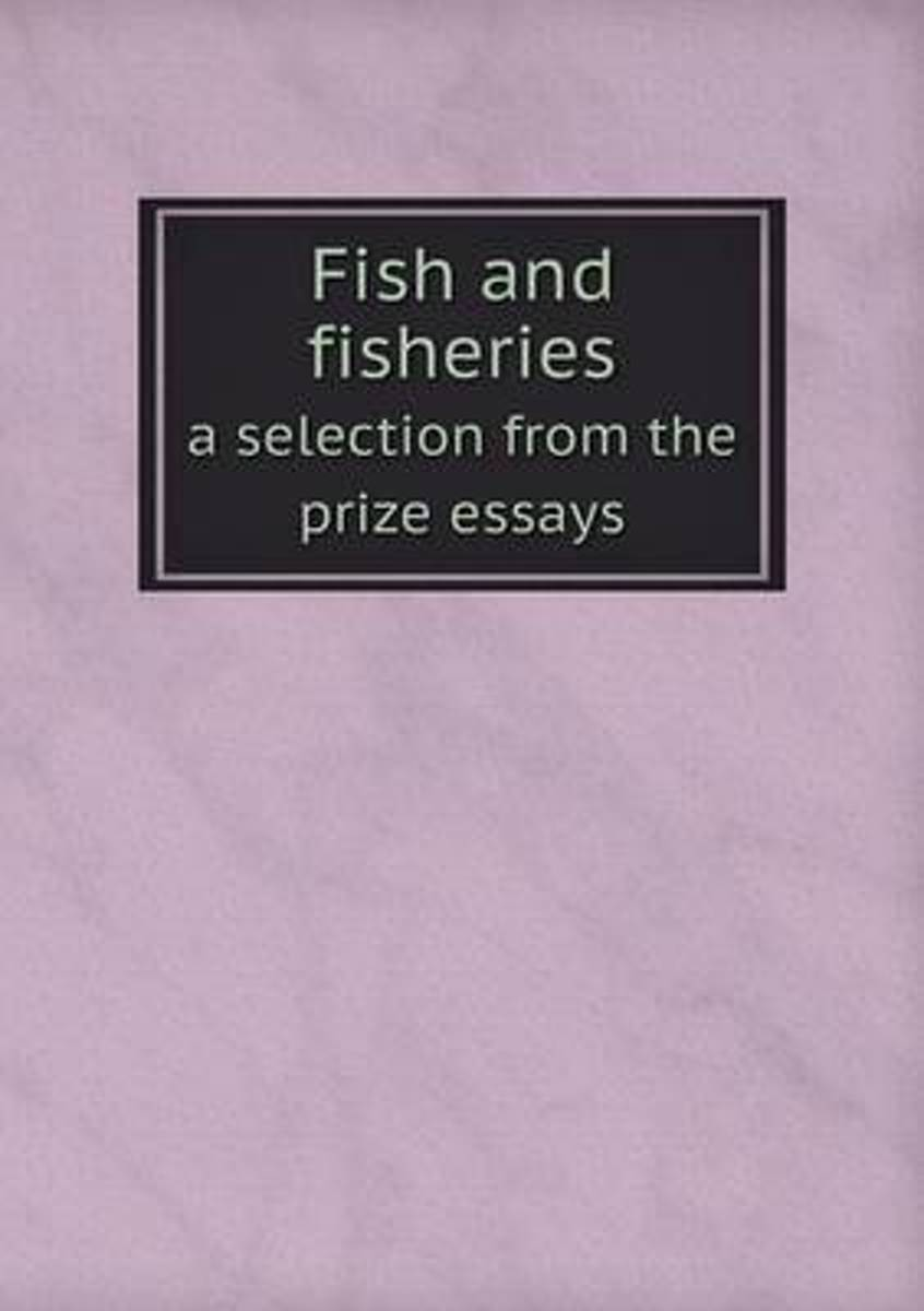 Fish and Fisheries a Selection from the Prize Essays