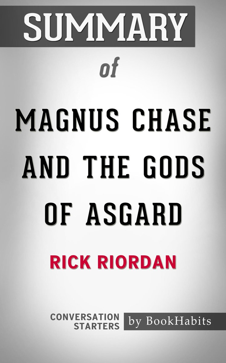 Summary of Magnus Chase and the Gods of Asgard by Rick Riordan | Conversation Starters