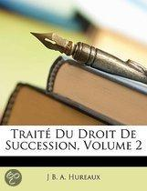 Traité Du Droit De Succession, Volume 2