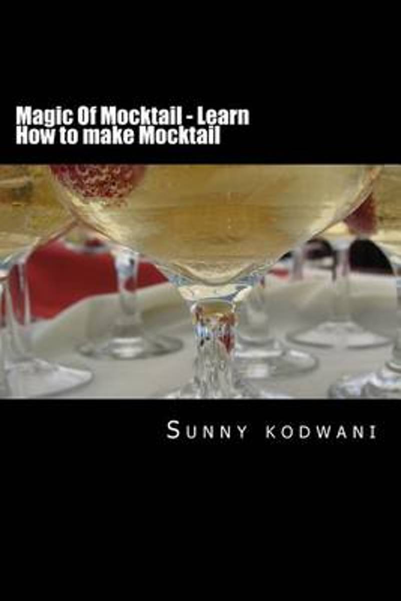 Magic of Mocktail - Learn How to Make Mocktail