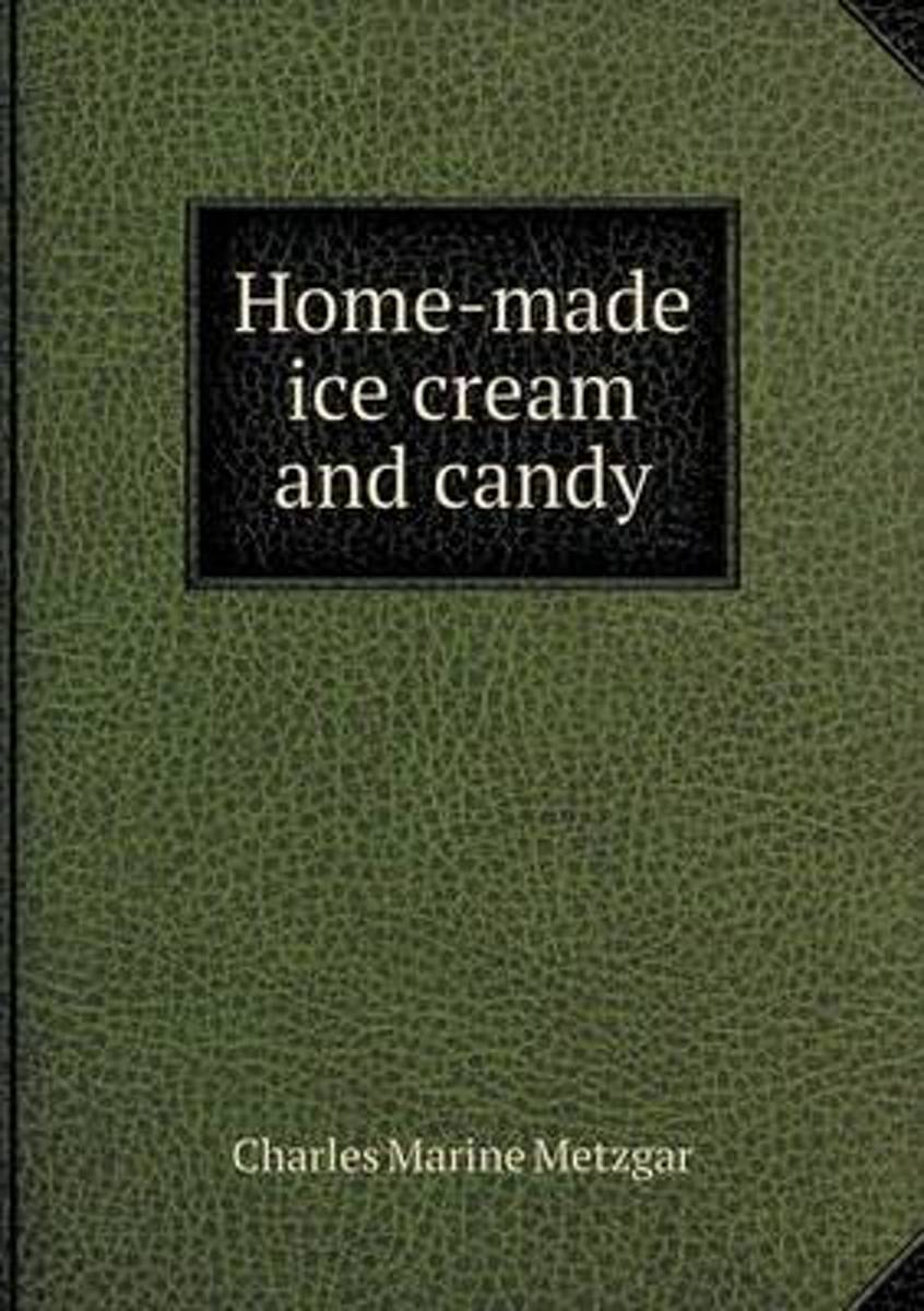 Home-Made Ice Cream and Candy
