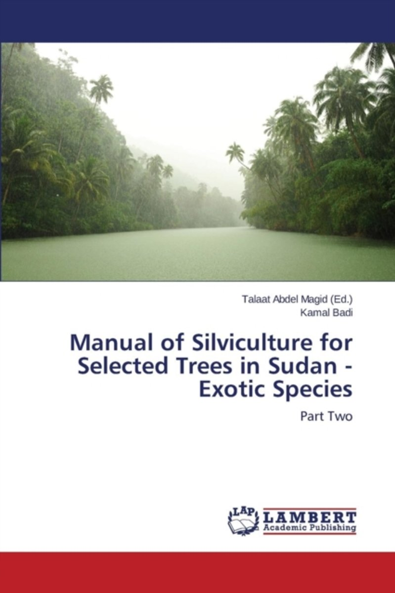 Manual of Silviculture for Selected Trees in Sudan - Exotic Species