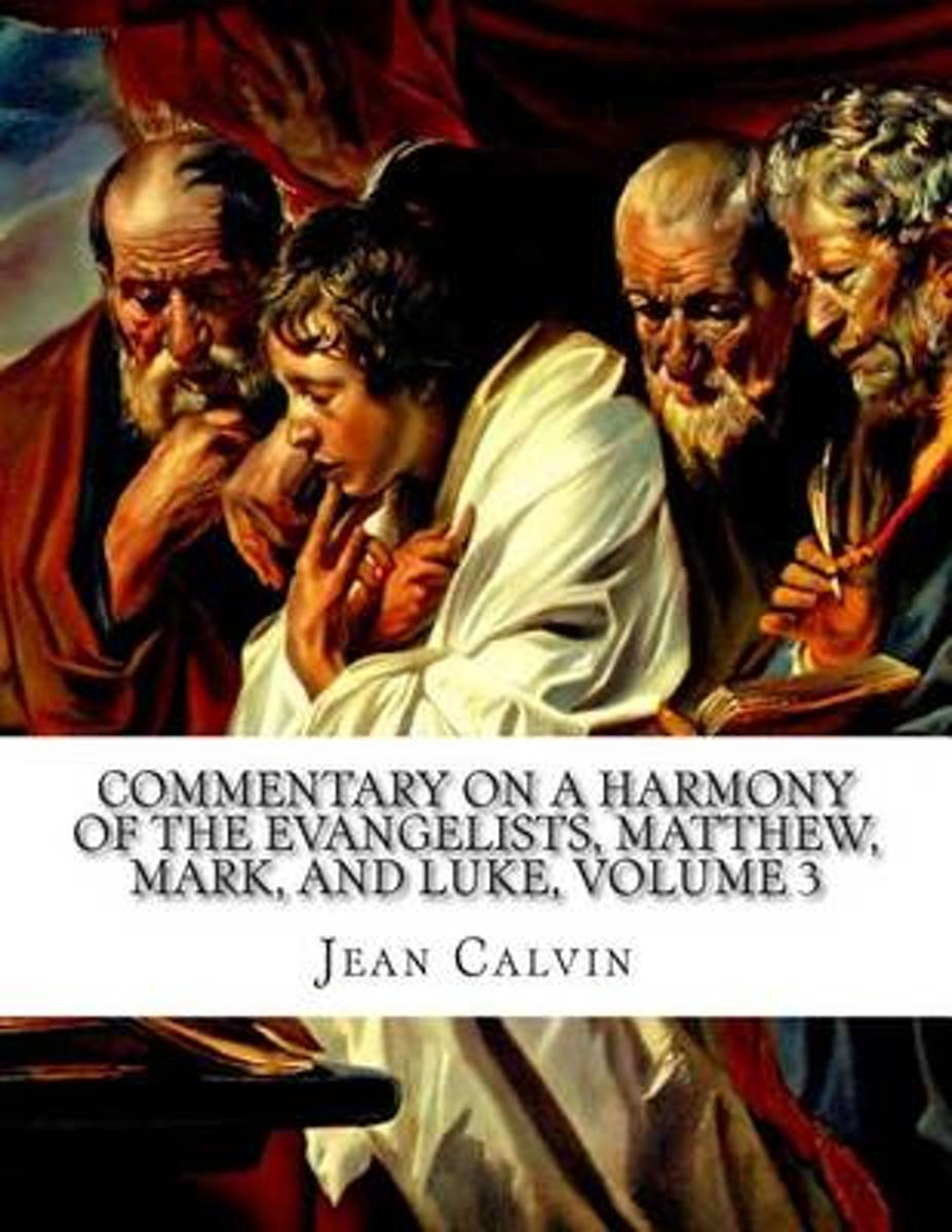 Commentary on a Harmony of the Evangelists, Matthew, Mark, and Luke, Volume 3